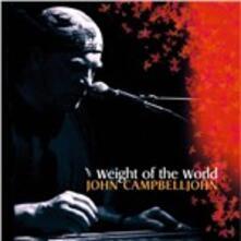Weight of the World - CD Audio di John Campbelljohn