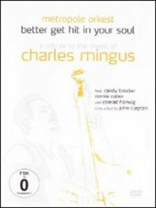 Metropole Orkest. Better get hit in your soul. Charles Mingus - DVD
