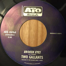 Broken Eyes - Vinile 7'' di Two Gallants
