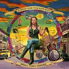 Small Town Heroes - Vinile LP di Hurray for the Riff Raff