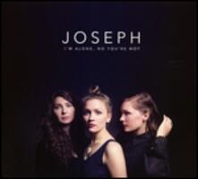 I'm Alone, No You're Not - Vinile LP di Joseph