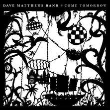 Come Tomorrow - CD Audio di Dave Matthews (Band)