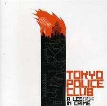 A Lesson in Crime - CD Audio Singolo di Tokyo Police Club