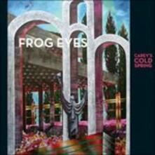 Carey's Cold Spring - CD Audio di Frog Eyes