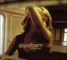 Nothing's Lost - CD Audio di Styrofoam