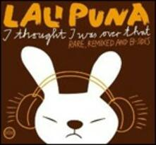 I Thought I Was Over That - CD Audio di Lali Puna