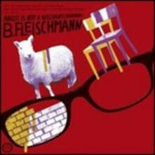 Angst Is Not a Weltanscha - CD Audio di B. Fleischmann