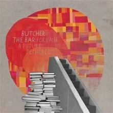 For Each a Future Tethered - Vinile LP di Butcher the Bar