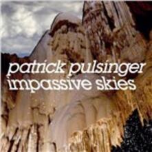 Impassive Skies - Vinile LP di Patrick Pulsinger