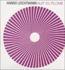 Nuit Du Plomb - Vinile LP di Hanno Leichtmann