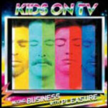 Mixing Business with Pleasure - CD Audio di Kids On TV