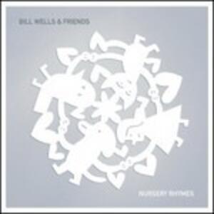 Nursery Rhymes - Vinile LP di Bill Wells