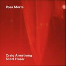 Rosa morta - CD Audio di Craig Armstrong,Scott Fraser