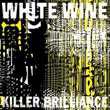 Killer Brilliance - Vinile LP di White Wine