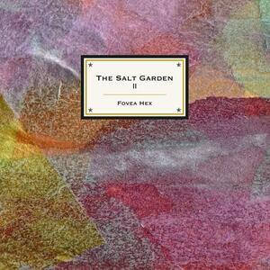 Salt Garden 2 - Vinile LP + CD Audio di Fovea Hex