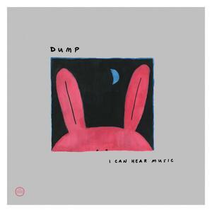 I Can Hear Music - Vinile LP di Dump