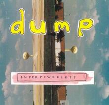 Superpowerless - Vinile LP di Dump