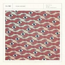 Team Dreams - Vinile LP di Sin Fang,Soley,Orvar Smarason