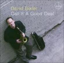Call it a Good Deal - CD Audio di David Bixler