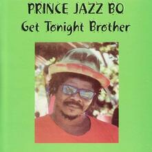 Get Tonight Brother - Vinile LP di Prince Jazzbo