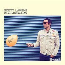 It's All Gonna Blow - Vinile 7'' di Scott Lavene