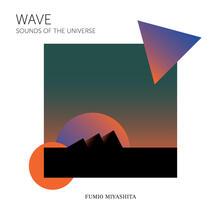 Wave Sounds of the Universe - CD Audio di Fumio Miyashita