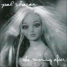Morning After - CD Audio di Pal Shazar