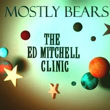 Ed Mitchell Clinic - CD Audio di Mostly Bears