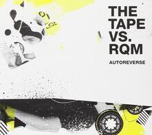 Autoreverse - CD Audio di Tape vs RQM