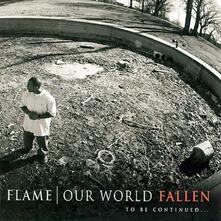 Our World. Fallen - CD Audio di Flame