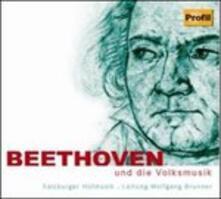 Beethoven und die Volksmu - CD Audio di Ludwig van Beethoven
