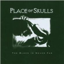 The Black Is Never Far - CD Audio di Place of Skulls