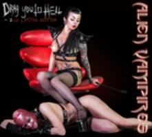 Drag You to Hell - CD Audio di Alien Vampires