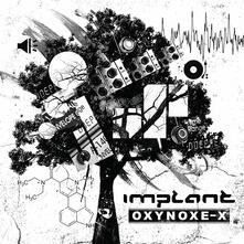 Oxynoxe-X (Limited Digipack) - CD Audio di Implant