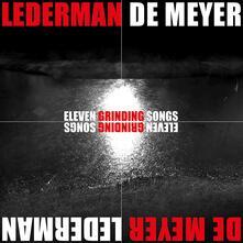 Eleven Grinding Songs - CD Audio di Pauwel De Meyer,Jean-Marc Lederman