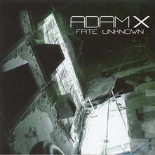 Fate Unknown - CD Audio di Adam X