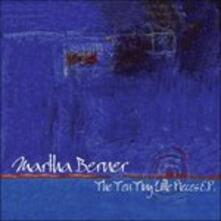 Ten Tiny Little Pieces - CD Audio di Martha Berner