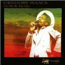 Let Me Be the One - CD Audio di Gregory Isaacs