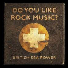 Do You Like Rock Music - Vinile LP di British Sea Power
