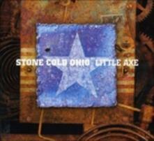 Stone Cold Ohio - CD Audio di Little Axe
