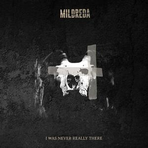 CD I Was Never Really There Mildreda