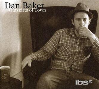 Outskirts of Town - CD Audio di Dan Baker