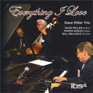 Everything I Love - CD Audio di Dave Miller