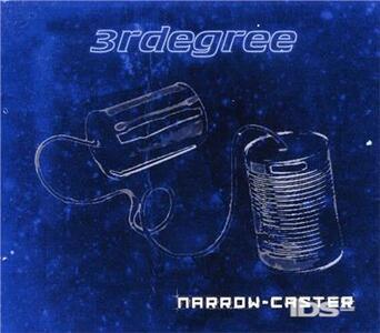 Narrow Caster - CD Audio di Third Degree