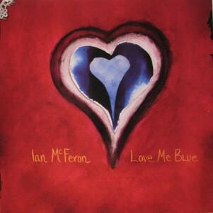 Love Me Blue - CD Audio di Ian McFeron