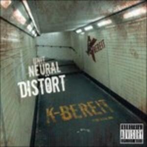 Distort Neural Unit - CD Audio di K-Bereit