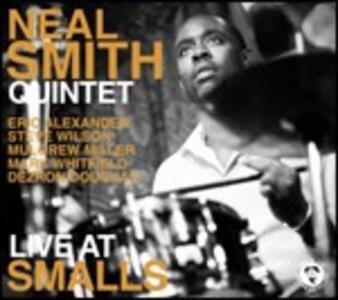 Live at Smalls - CD Audio di Neal Smith
