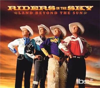 Land Beyond The Sun - CD Audio di Riders in the Sky