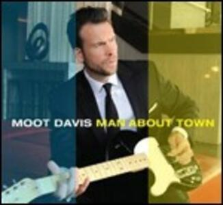 Man About Town - CD Audio di Moot Davis