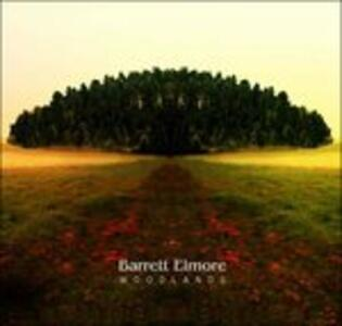 Woodlands (Limited Edition) - CD Audio di Barrett Elmore